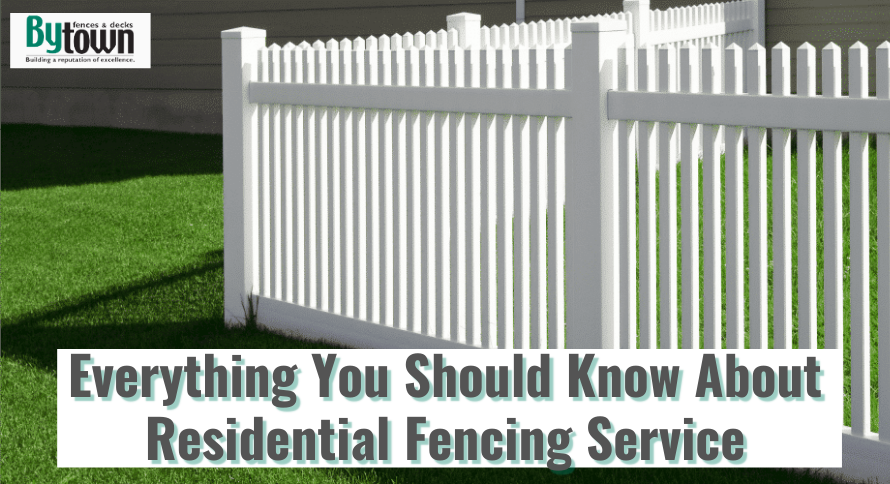 Everything You Should Know About Residential Fencing Service